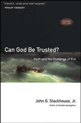 Can God Be Trusted? Faith and the Challenge of Evil, Second Edition