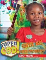 VBS 2017 Super God! - Super Me! Super-Possibility! - Arts & Crafts Leader
