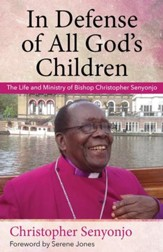 In Defense of All God's Children: The Life and Ministry of Bishop Christopher Senyonjo - eBook