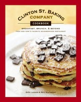 Clinton St. Baking Company Cookbook: Breakfast, Brunch & Beyond from New York's Favorite Neighborhood Restaurant - eBook