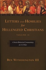 Letters & Homilies for Hellenized Christians, Volume 2: A Socio Rhetorical Commentary [SRC]