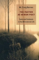 The Pastor As Minor Poet: Pastoral Calling & Identity in the Twenty-first Century
