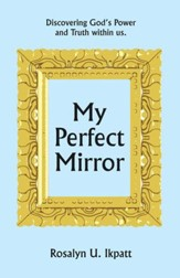 My Perfect Mirror: Discovering God's Power and Truth Within Us. - eBook