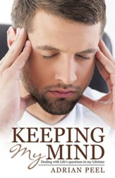 Keeping My Mind: Dealing with Lifes Questions in My Lifetime - eBook