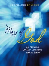 More of God: Six Months to a Closer Connection with the Savior - eBook
