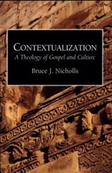 Contextualization: A Theology of Gospel and Culture