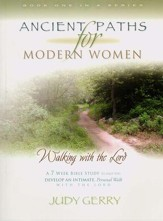 Ancient Paths for Modern Women I: Walking with the Lord
