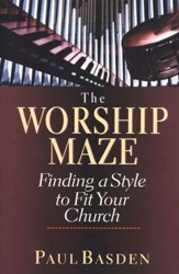 The Worship Maze: Finding a Style to Fit Your Church