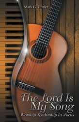 The Lord Is My Song: Worship Leadership in Focus - eBook