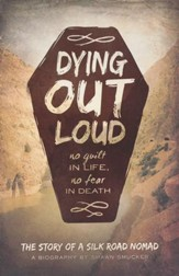 Dying Out Loud: No Guilt in Life, No Fear in Death - Slightly Imperfect