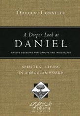 A Deeper Look at Daniel: Spiritual Living in a Secular World