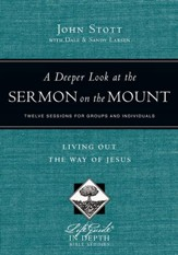 A Deeper Look at the Sermon on the Mount: Living Out the Way of Jesus