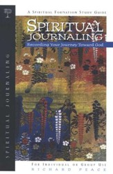 Spiritual Journaling: Recording Your Journey Toward God, Spiritual Formation Series