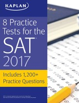 8 Practice Tests for the SAT 2017: 1,500+ SAT Practice Questions - eBook