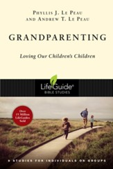 Grandparenting: Loving Our Children's Children LifeGuide Bible Studies
