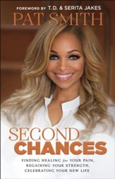 Second Chances: Finding Healing for Your Pain, Regaining Your Strength, Celebrating Your New Life - eBook