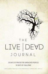 The Live Dead Journal: 30 Days of Prayer for Unreached Peoples, 30 Days of Challenge - eBook