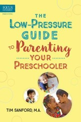 The Low-Pressure Guide to Parenting Your Preschooler - eBook