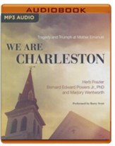We Are Charleston: Tragedy and Triumph at Mother Emanuel - unabridged audio book on MP3-CD