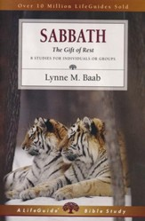 Sabbath: The Gift of Rest, LifeGuide Topical Bible Studies