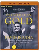 Greater Than Gold: From Olympic Heartbreak to Ultimate Redemption - unabridged audio book on MP3-CD