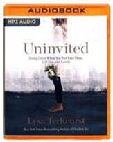 Uninvited: Living Loved When You Feel Less Than, Left Out, and Lonely - unabridged audio book on MP3-CD