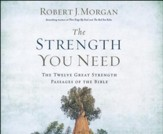 The Strength You Need: The Twelve Great Strength Passages of the Bible - unabridged audio book on CD