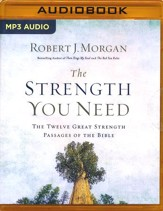 The Strength You Need: The Twelve Great Strength Passages of the Bible - unabridged audio book on MP3-CD