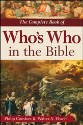 The Complete Book of Who's Who in the Bible [Hardcover]