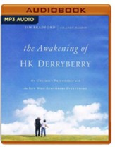 The Awakening of H.K. Derryberry: My Unlikely Friendship with the Boy Who Remembers Everything - unabridged audio book on MP3-CD