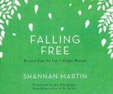 Falling Free: Rescued from the Life I Always Wanted - unabridged audio book on CD