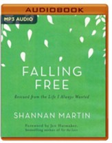Falling Free: Rescued from the Life I Always Wanted - unabridged audio book on MP3-CD