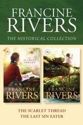 The Francine Rivers Historical Collection: The Scarlet Thread / The Last Sin Eater - eBook