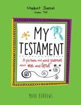 My Testament: A Picture and Word Journal About Me and God, Volume Two - Student Journal