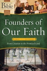 Founders of Our Faith: Genesis through Deuteronomy: From Creation to the Promised Land - eBook