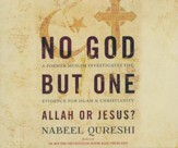 No God But One: Allah or Jesus?: A Former Muslim Investigates the Evidence for Islam and Christianity - unabridged audio book on CD