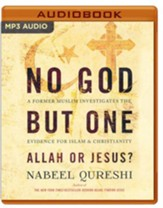 No God But One: Allah or Jesus?: A Former Muslim Investigates the Evidence for Islam and Christianity - unabridged audio book on MP3-CD