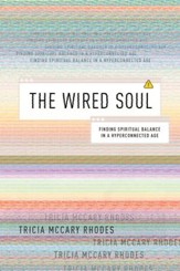 The Wired Soul: Finding Spiritual Balance in a Hyperconnected Age - eBook