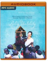 Riley Unlikely: With Simple Child-Life Faith, Amazing Things Can Happen - unabridged audio book on MP3-CD