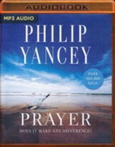 Prayer: Does It Make Any Difference? - unabridged audio book on MP3-CD