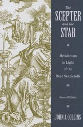 The Scepter and the Star: The Messiahs of the Dead Sea Scrolls and Other Ancient Literature, 2nd Ed.