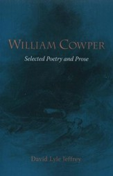 William Cowper: Selected Poetry and Prose