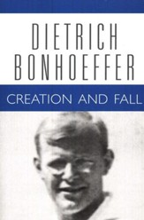 Creation and Fall: Dietrich Bonhoeffer Works [DBW], Volume 3
