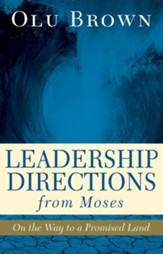 Leadership Directions from Moses: On the Way to a Promised Land