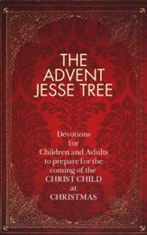 The Advent Jesse Tree: Devotions for Children and  Adults to Prepare for the Coming of the Christ Child as