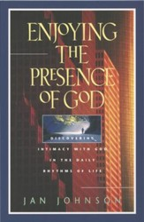 Enjoying the Presence of God: Discovering Intimacy with God in the Daily Rhythms of Life - eBook