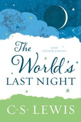 The World's Last Night: And Other Essays - eBook