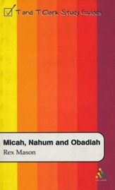 Micah, Nahum and Obadiah: T&T Clark Study Guide Series