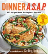 Dinner A.S.A.P.: 150 Recipes Made As Simple As Possible - eBook