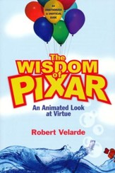 The Wisdom of Pixar: An Animated Look at Virtue